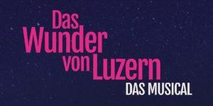Das Wunder von Luzern Das Musical